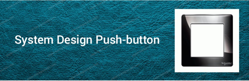 System Design Push-button